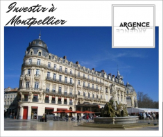 Investir a montpellier et sa region Argence immobilier