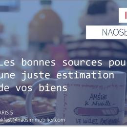 Naos breakfast #18 : les bonnes sources pour une juste estimation Naos immobilier